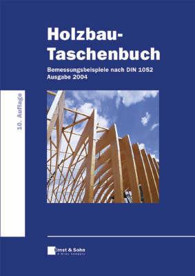 Holzbau-taschenbuch: Bemessungsbeispiele Nach Der Neuen DIN 1052 by C. Scheer