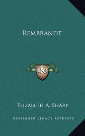 Rembrandt by Elizabeth A Sharp