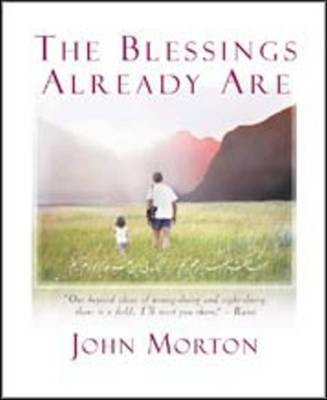 The Blessings Already Are by John Morton image