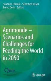Agrimonde - Scenarios and Challenges for Feeding the World in 2050