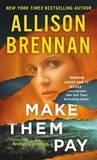 Make Them Pay by Allison Brennan