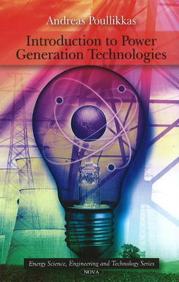 Introduction to Power Generation Technologies by Andreas Poullikkas