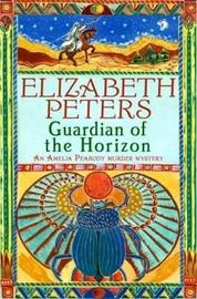 Guardian of the Horizon (Amelia Peabody Mystery #16) by Elizabeth Peters