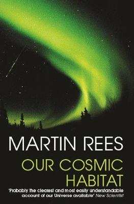 Our Cosmic Habitat by Martin Rees image