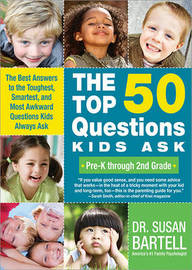 The Top 50 Questions Kids Ask (Pre-K Through 2nd Grade) by Susan Bartell image