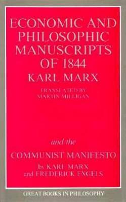 The Economic And Philosophic Manuscripts Of 1844 And The Communist Manifesto by Karl Marx