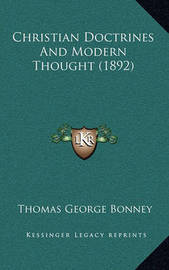 Christian Doctrines and Modern Thought (1892) by Thomas George Bonney