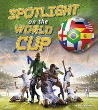 Spotlight on the World Cup by Chris Oxlade