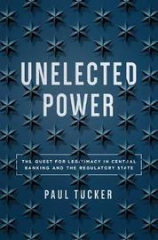 Unelected Power by Paul Tucker