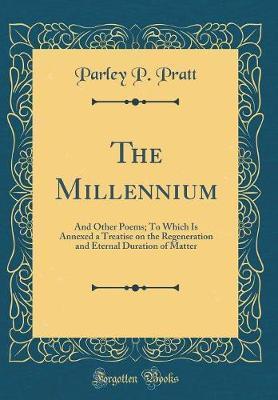 The Millennium by Parley P Pratt image