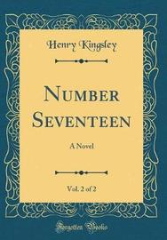 Number Seventeen, Vol. 2 of 2 by Henry Kingsley image