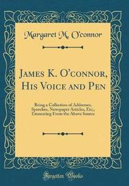 James K. O'Connor, His Voice and Pen by Margaret M. O'Connor image