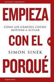 Empieza Con El Porque by Simon Sinek