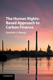 The Human Rights-Based Approach to Carbon Finance by Damilola S. Olawuyi