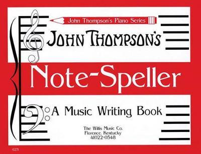 John Thompson's Note Speller by John Thompson