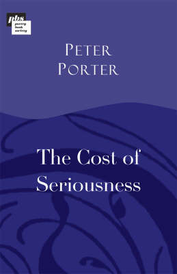 The Cost of Seriousness by Peter Porter image