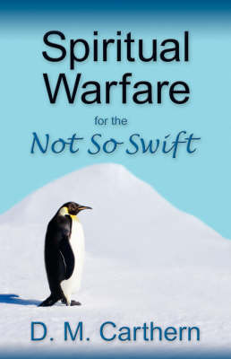Spiritual Warfare for the Not So Swift by Denise, M Carthern image