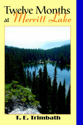 Twelve Months at Merritt Lake by T E Trimbath image