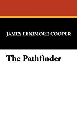 The Pathfinder by James , Fenimore Cooper