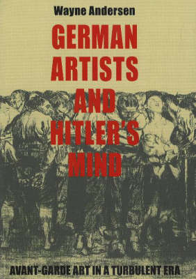 German Artists and Hitler's Mind by Wayne Andersen