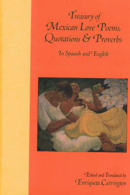 Treasury of Mexican Love Poems, Quotations and Proverbs by Enriqueta Carrington