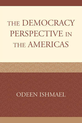 The Democracy Perspective in the Americas by Odeen Ishmael