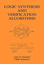 Logic Synthesis and Verification Algorithms by Gary D Hachtel