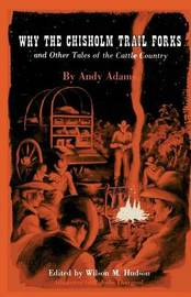 Why the Chisholm Trail Forks and Other Tales of the Cattle Country by Andy Adams image
