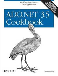 ADO.NET 2.0 Cookbook by Bill Hamilton