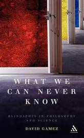 What We Can Never Know by David Gamez image