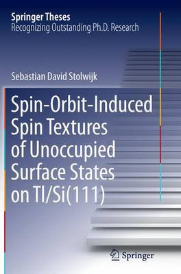 Spin-Orbit-Induced Spin Textures of Unoccupied Surface States on Tl/Si(111) by Sebastian David Stolwijk image