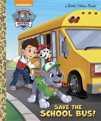 Save the School Bus! (Paw Patrol) by Mickie Matheis