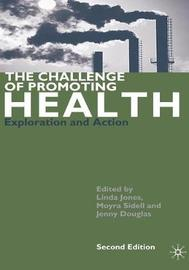 The Challenge of Promoting Health by Moyra Sidell image