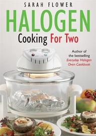 Halogen Cooking For Two by Sarah Flower