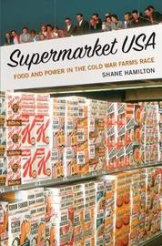 Supermarket USA by Shane Hamilton
