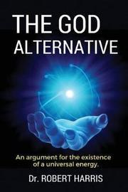 The God Alternative by Dr Robert Harris image