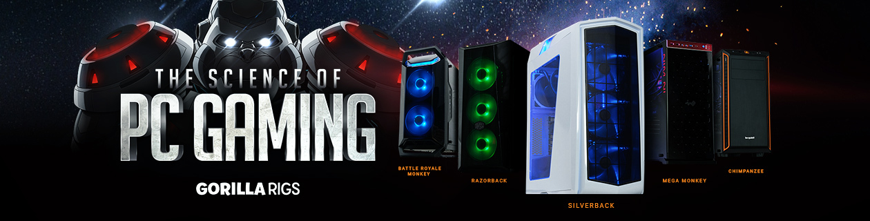 Top of the line Gorilla Gaming Rigs!