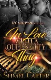 In Love with a Queen City Thug by Shmel Carter