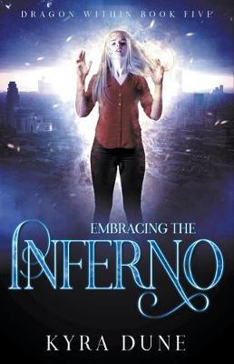 Embracing The Inferno by Kyra Dune