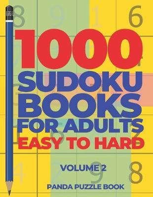 1000 Sudoku Books For Adults Easy To Hard - Volume 2 by Panda Puzzle Book