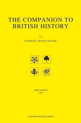 The Companion to British History by Charles Arnold-Baker image