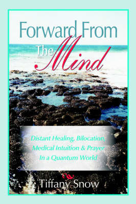 Forward From the Mind by Tiffany Snow