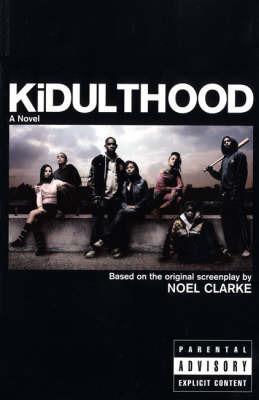 Kidulthood by Noel Clarke