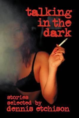 Talking In The Dark by D Etchison