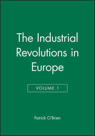 The Industrial Revolutions in Europe, Volume 1