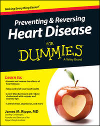 Preventing and Reversing Heart Disease For Dummies by James M. Rippe