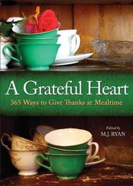 Grateful Heart by M.J. Ryan
