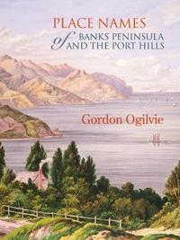 Place Names of Banks Peninsula and the Port Hills by Gordon Ogilvie image