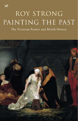 Painting The Past by Roy Strong