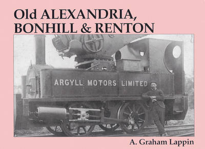 Old Alexandria, Bonhill and Renton by A.Graham Lappin